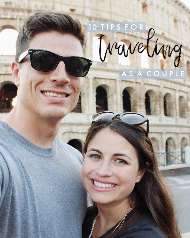 10 Tips for Traveling as a Couple | La Petite Farmhouse