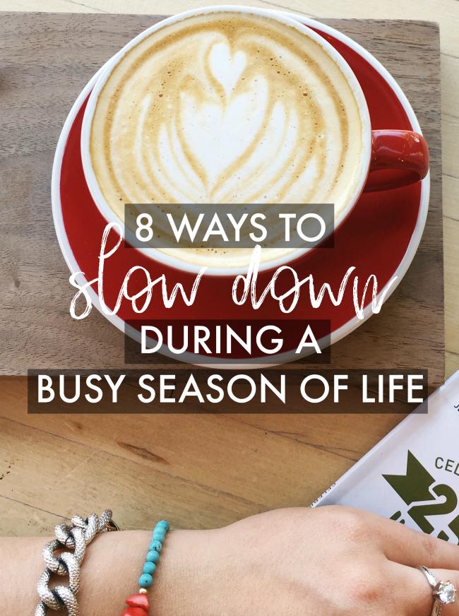 8 Ways to Slow Down During a Busy Season of Life | La Petite Farmhouse