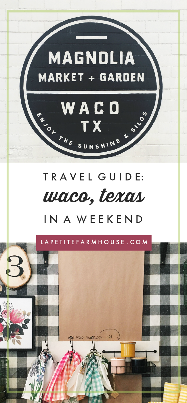 travel guide to: waco, texas and magnolia market