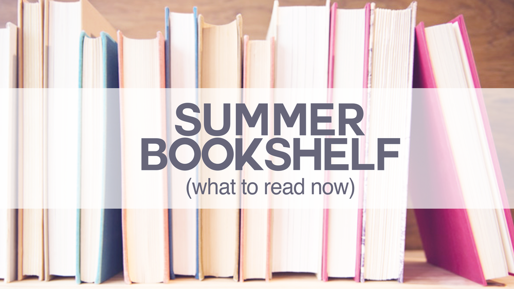 Jen Wise // Summer Bookshelf & Reading Recommendations