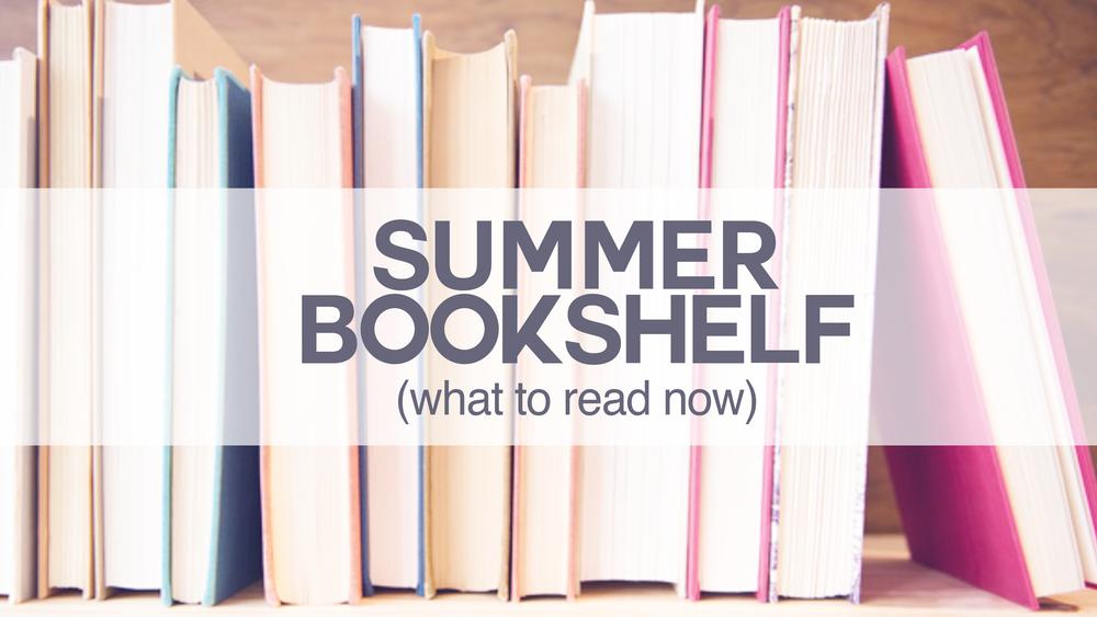 Jen Wise // Summer Bookshelf & Reading Recommendations