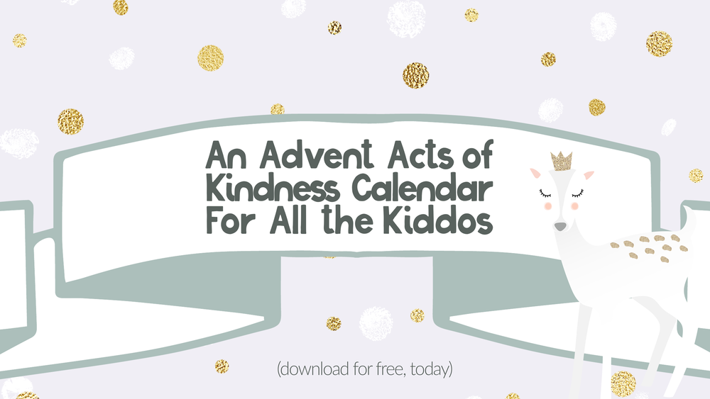 Free Advent Acts of Kindness Calendar for Kids