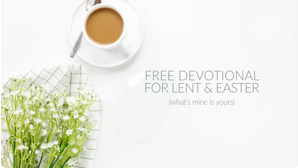 Free Lent and Easter Devotional // Jen Wise