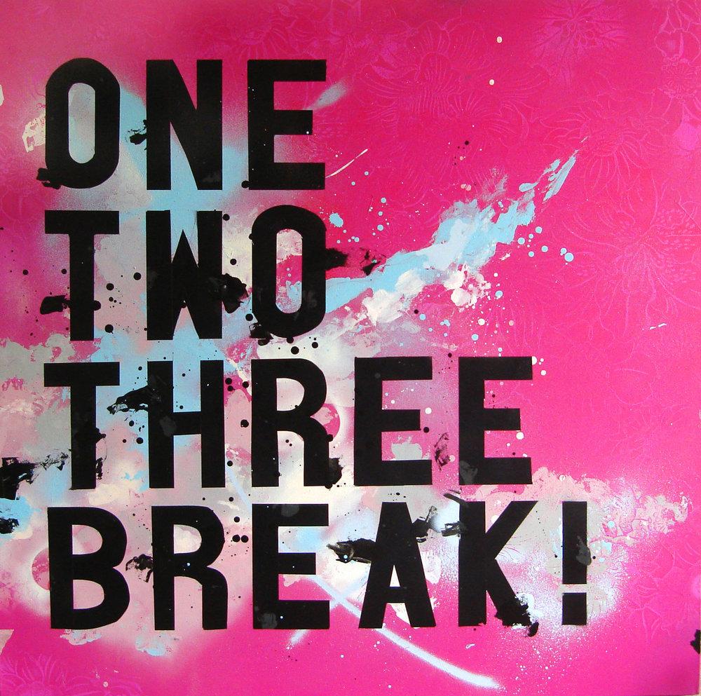 1,2,3 BREAK! ACRYLICS / SPRAYPAINT ON CANVAS 100CM x 100 CM £3000