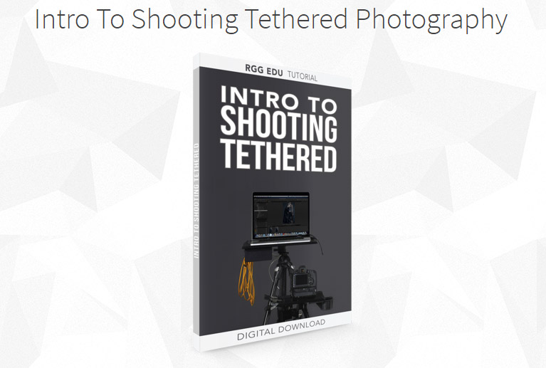 A Free 4 Hour Tutorial On Shooting Tethered By RGG EDU — RETOUCHIST
