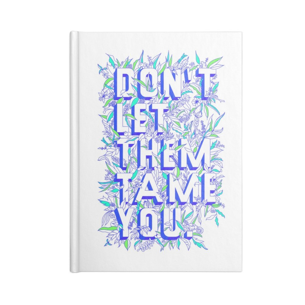 Notebook - Don't Let Them Tame You