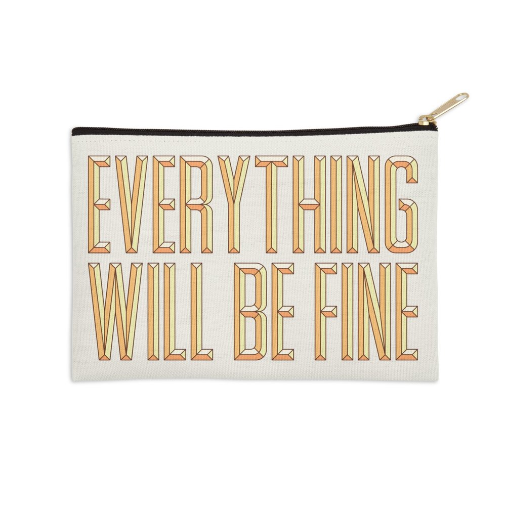 Zip Pouch - Everything Will be Fine