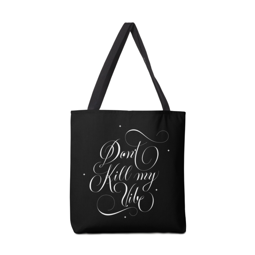 Tote Bag - Don't Kill My Vibe
