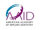 Tanega Dental is affiliated   with  the American Academy of Implant Dentistry.