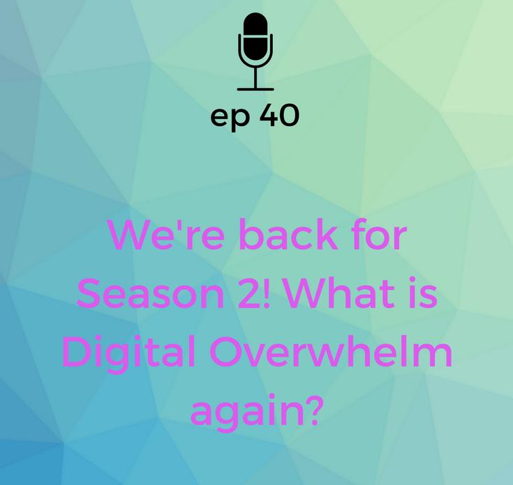 Digitally Overwhelmed Podcast - Season 2 is back!