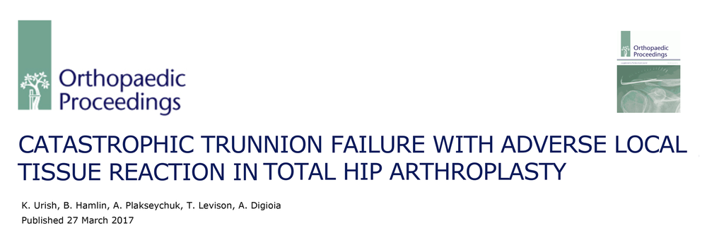 Urish  et al . Catastrophic Trunnion Failure with ALTR in THA