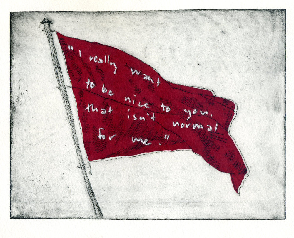 Red Flag Series: Nice to You Shelley Chamberlin, 2015 Intaglio and chine-colle with hand-embroidered text
