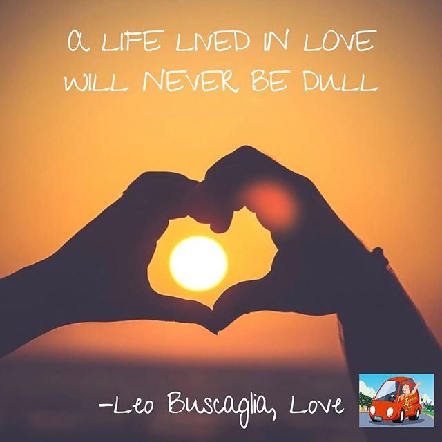 """""""A life lived in love will never be dull"""" #leobuscaglia #quotes #ruthstroup🚗 #heyinsurancelady"""