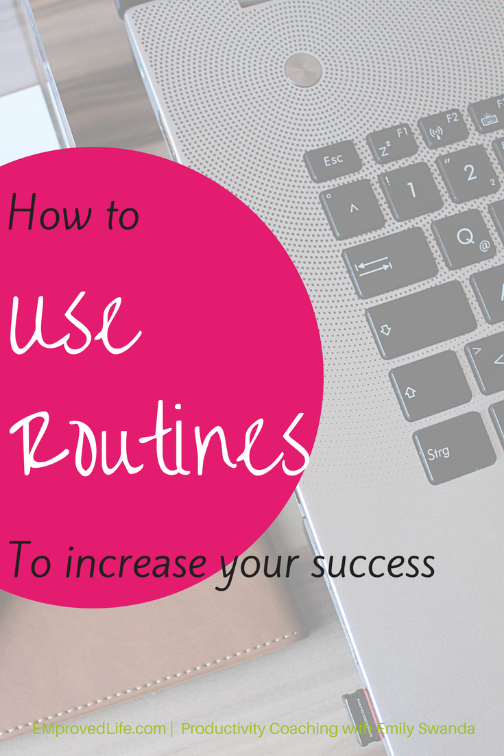 How to Use Routines to Increase Your Success