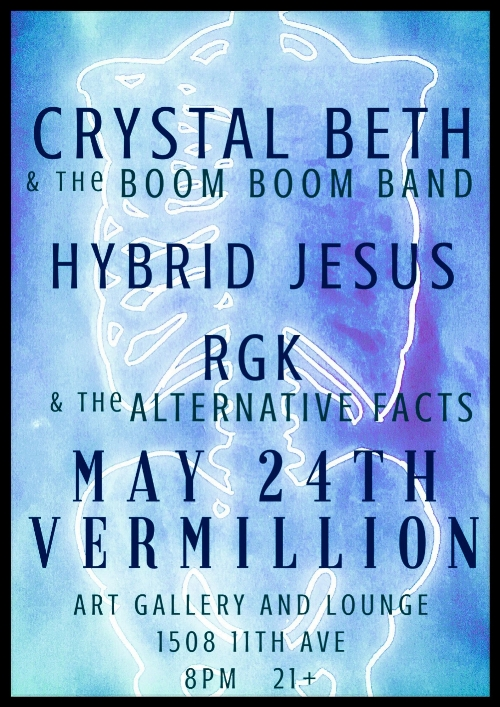 http://vermillionseattle.com/event/crystal-beth-and-the-boom-boom-band-hybrid-jesus-rgk-and-the-alternative-facts/