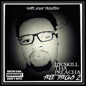 Free Throws 2 [EP] (2014) by McSkill ThaPreacha.jpg
