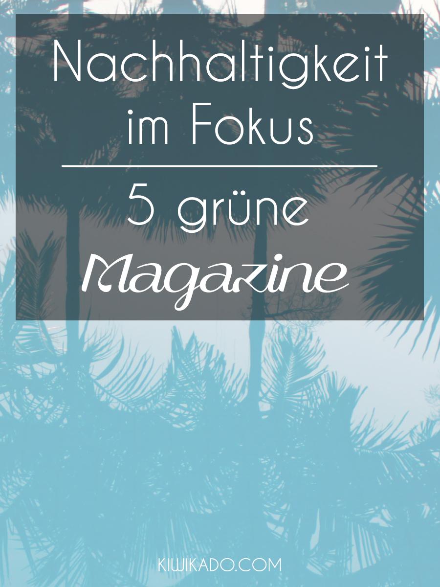Grüne Magazine Pinterest