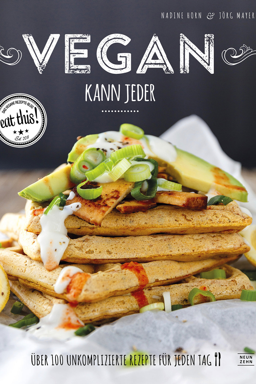 Vegan kann jeder - Nadine Horn & Jörg Mayer
