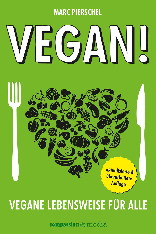 Vegan! Vegane Lebensweise für alle - Marc Pierschel