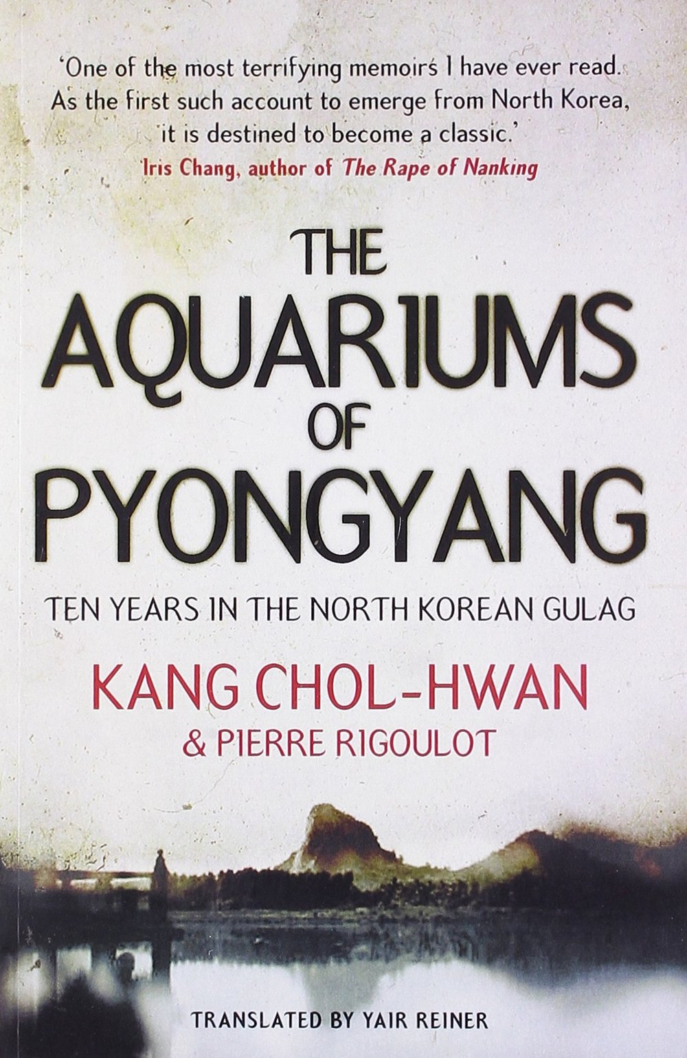The Aquariums of Pyongyang - Kang Chol-Hwan writes about the hardship of life in North Korea. This account documents political control, executions, starvation and his escape to South Korea.
