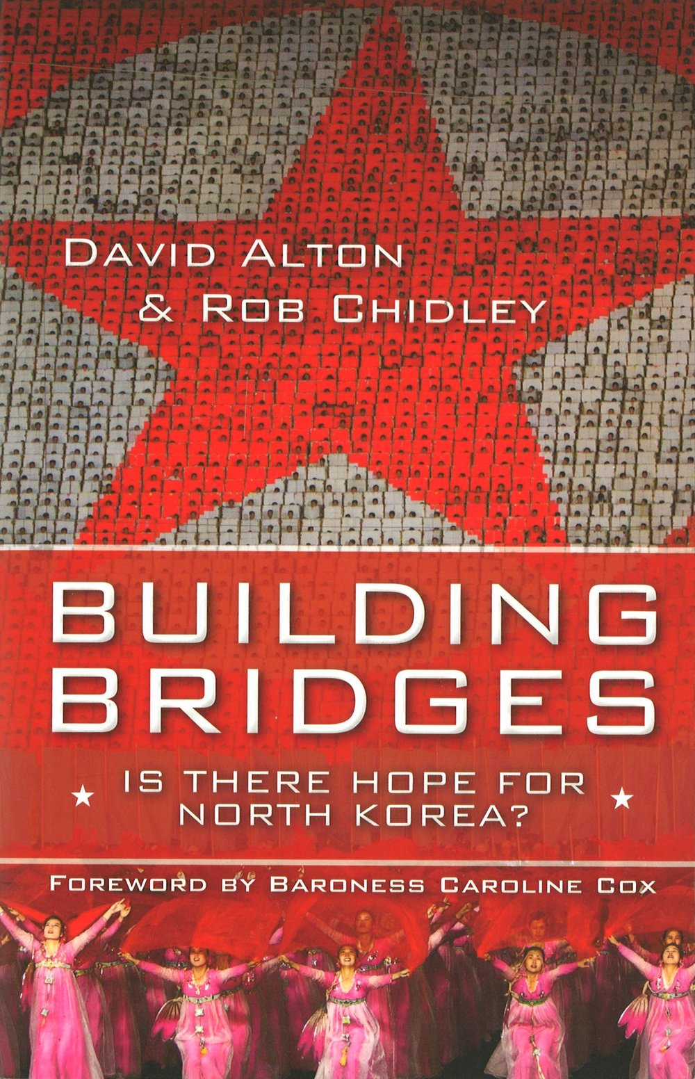 Building Bridges - This book is a serious attempt to answer the following question: how do you solve a problem like North Korea? Read it and find out more.