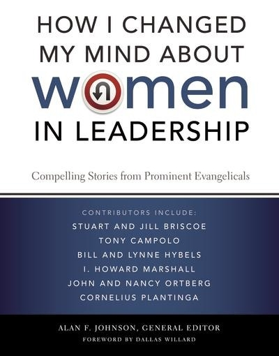 How I Changed My Mind about Women in Leadership Alan F. Johnson