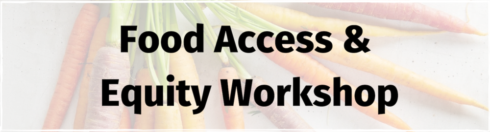 Food Access & Equity Workshop Banner.png