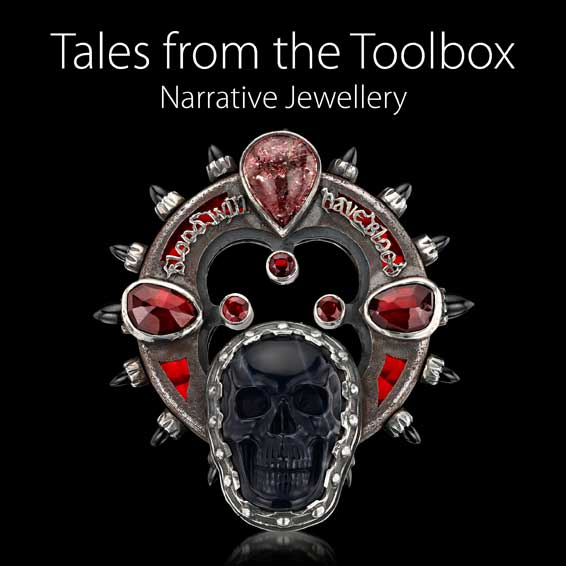 Tales from the Toolbox: Narrative Jewellery Publishing date: 2017