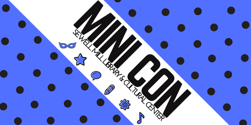 Mini Con at Sewell Mill Library and Cultural Center -