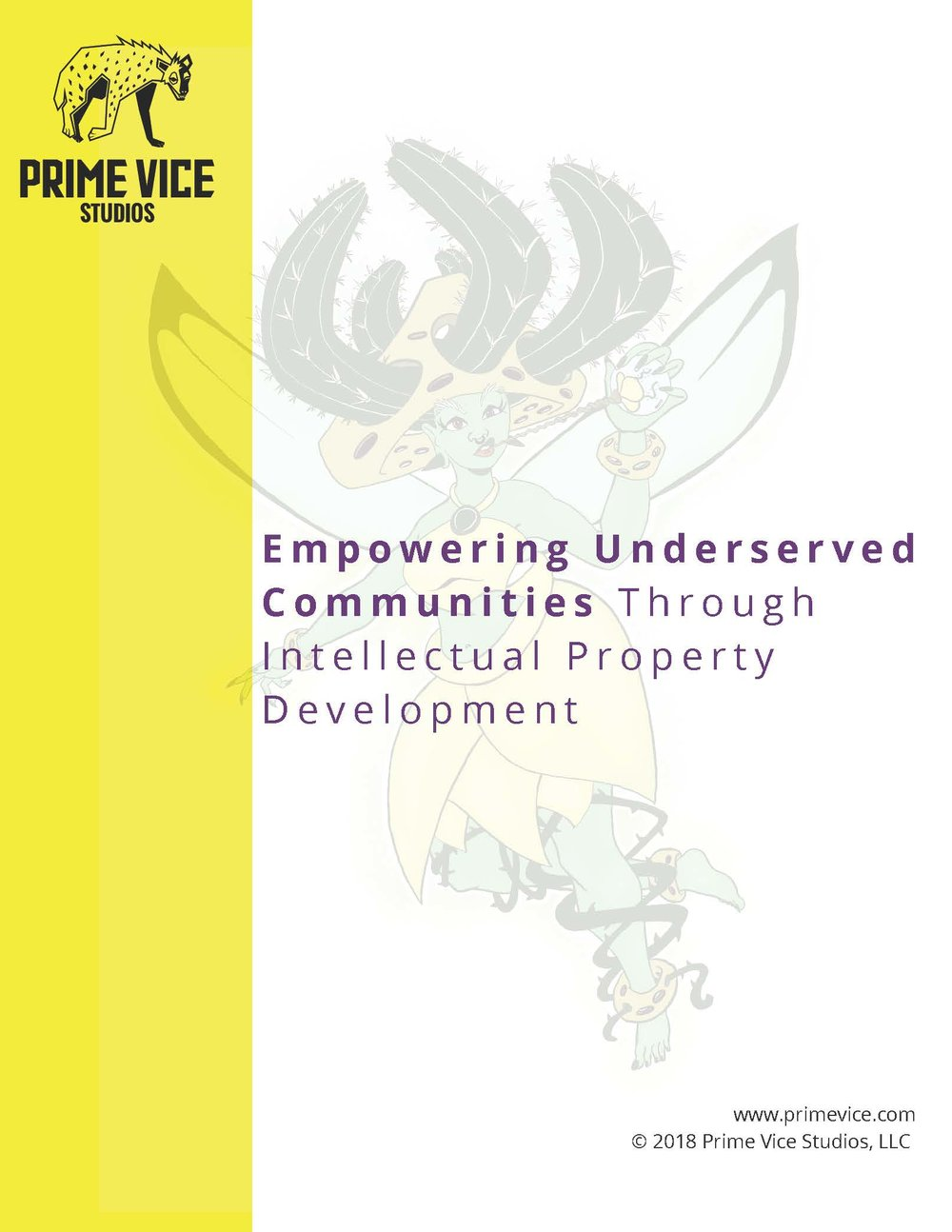 Empowering Underserved Communities Through Intellectual Property Development - This white paper was written for Prime Vice Studios, LLC. I discusses how intellectual property development creates wealth and can help economically disadvantaged communities prosper.