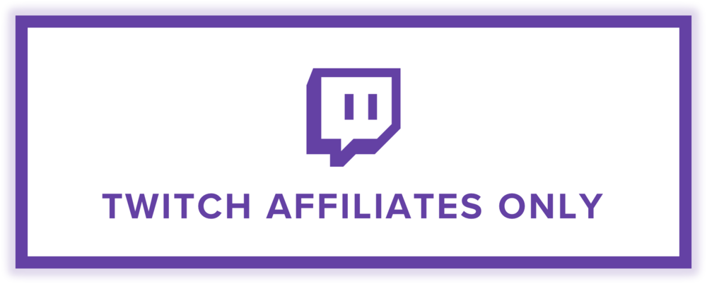 Twitch Affiliates Only.png
