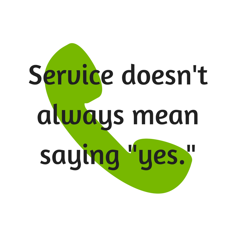 Service doesn't always mean saying -yes.-.png