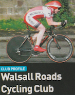 club profile Publication: Cycling Weekly Feature title: Walsall Roads Cycling Club |PDF