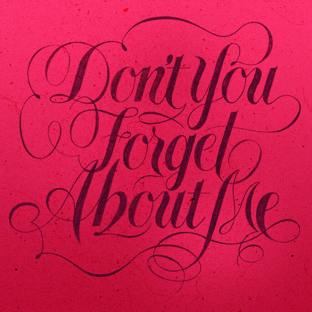 Handlettering—DontYouForgetAboutMe.jpg