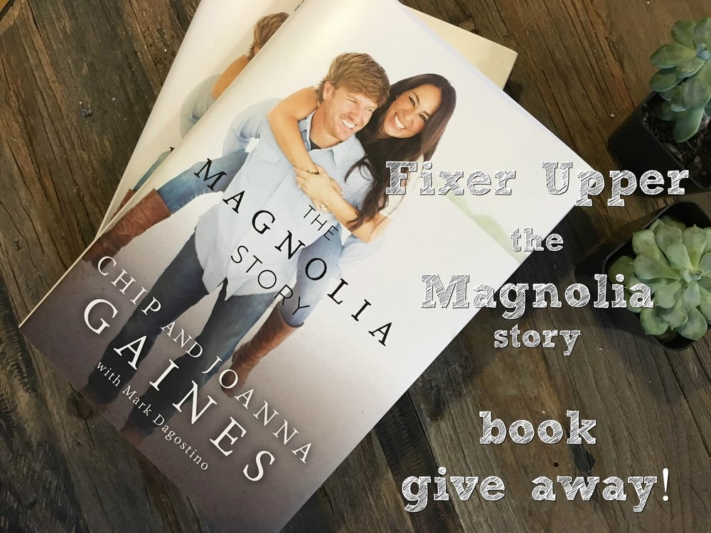 Fixer Upper The Magnolia Story Book Give Away Moksi Collective