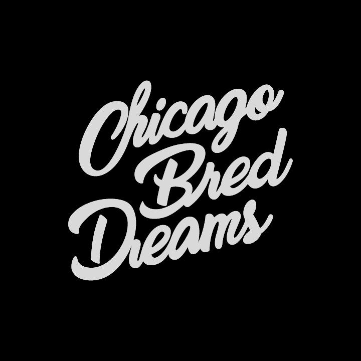 Chicago Bred Dreams -