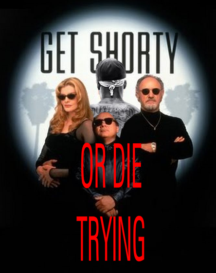 Get Shorty Or Die Trying.png