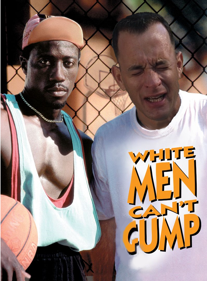 White Men Can't Gump.png