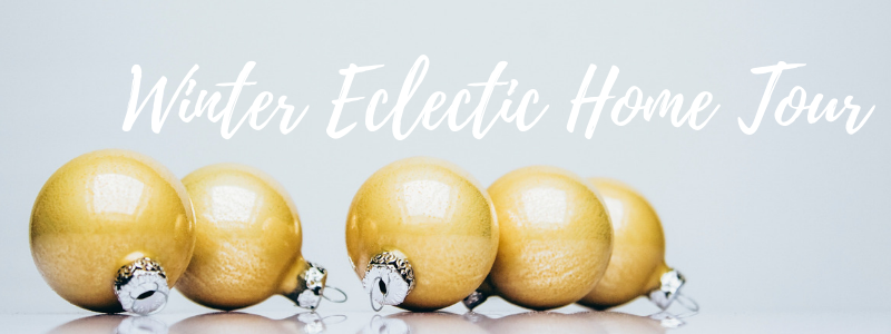 winter eclectic home tour .png