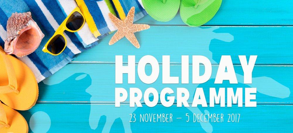 2017 Holiday Programme (November - December)