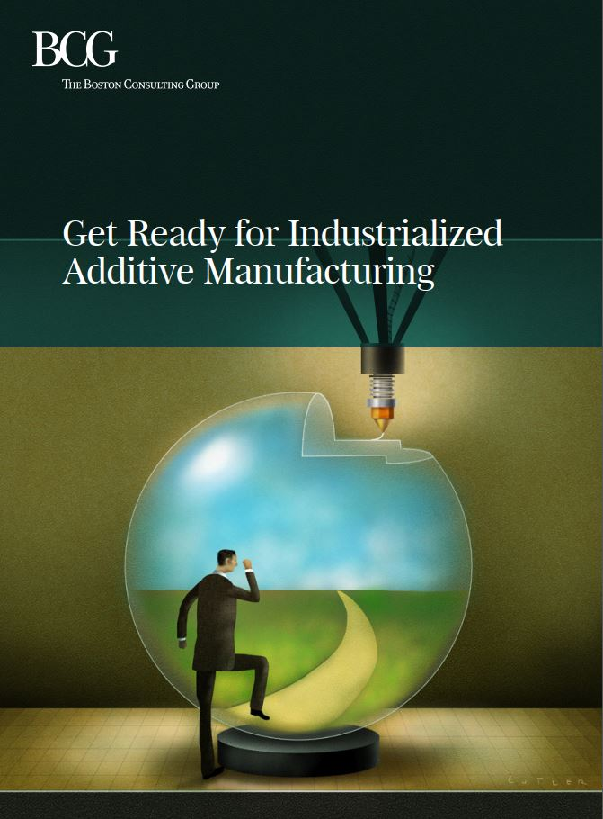 BCG: Get ready for Industrial AM -