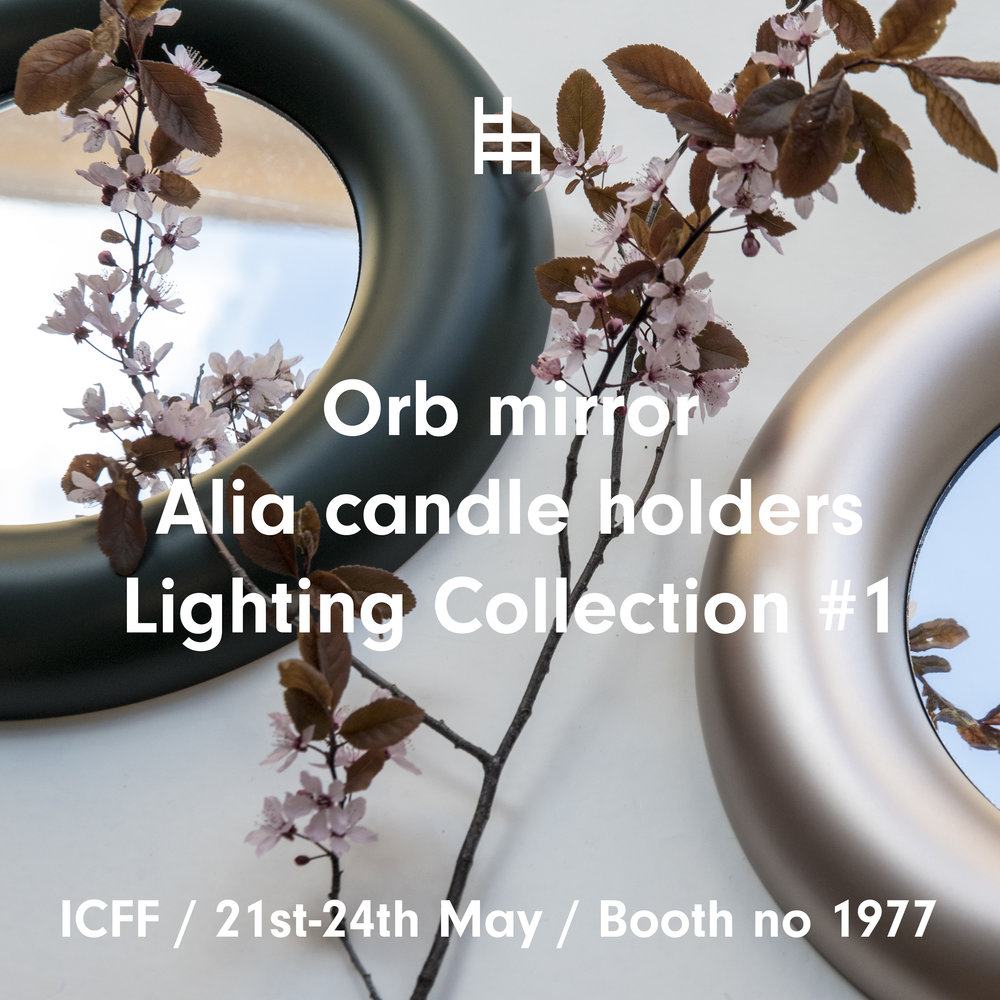 We are super happy to announce that we will be showcasing our brand new Orb mirror, Lighting Collection #1 and our Alia candle holders at this year's ICFF in New York. See you there!