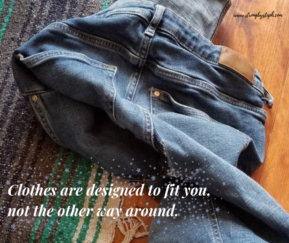 Clothes are designed to fit you, not the other way around..png