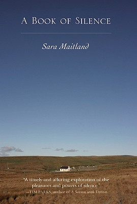 A Book of Silence  , by Sara Maitland