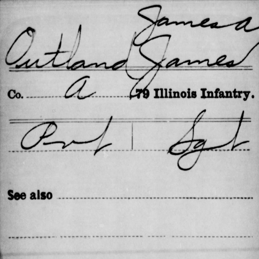 Sgt. James Outland, Co. A, 79th IL Infantry, USA