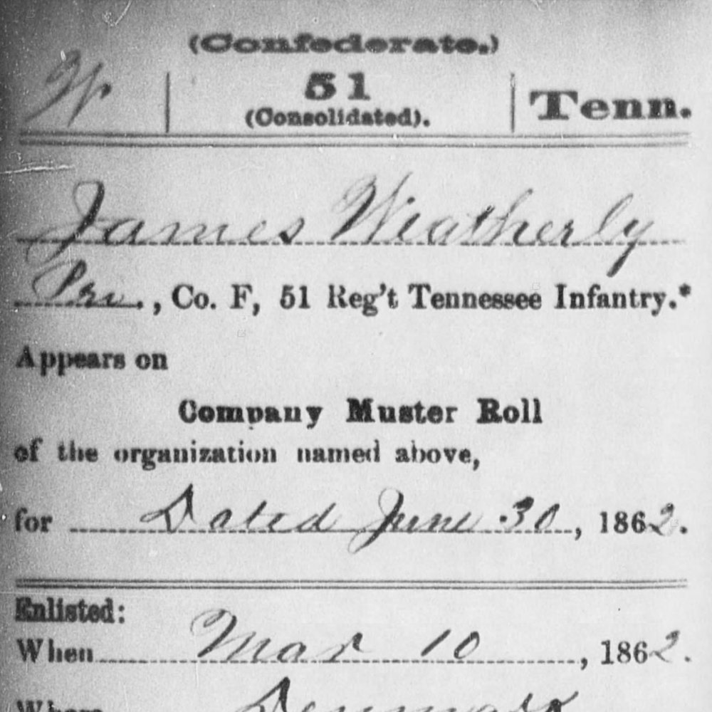 Cpl. James Weatherly, Co.F, 51st TN Infantry, CSA