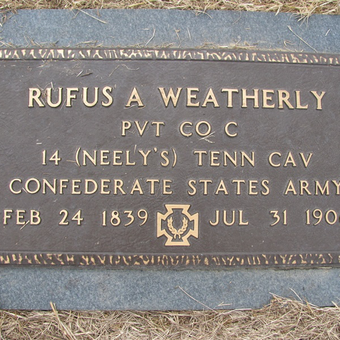 Pvt. Rufus Weatherly, Co. F, 14th TN Cavalry, CSA