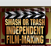 Smash Or Trash Independent Film-Making