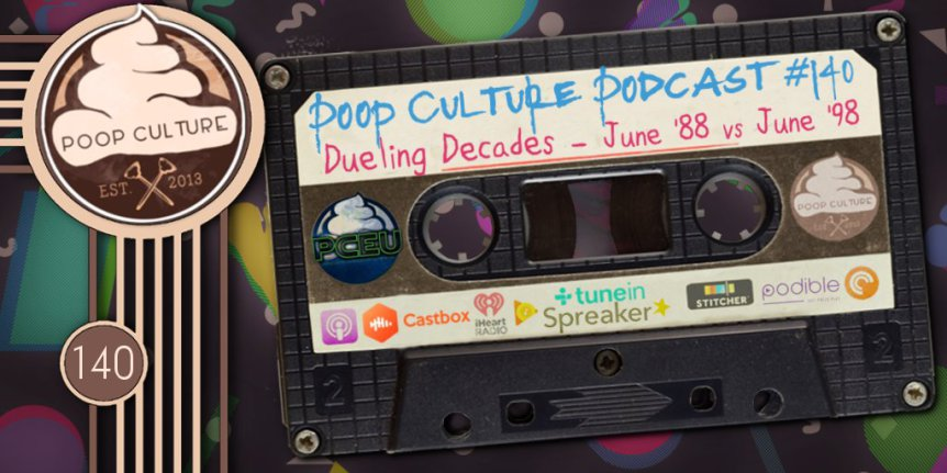 Poop Culture 140 – Dueling Decades June 1988 vs June 1998 - This week we shuffle up the teams a bit and the result you will have to hear to believe. This one was a battle for the ages, literally! Rick Mancrush forms the Mega Powers with new teammate Mike Ranger and take on Beau Becraft and Nate from The Selling Out Podcast and they come up with one of the best team names we have had thus far on the show!