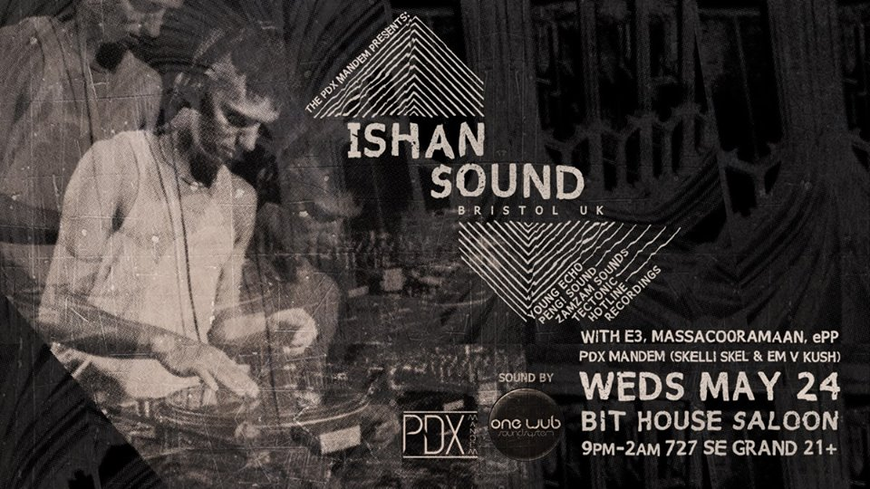 The PDX Mandem are proud to present the Portland debut of the Bristol based producer/DJ: Ishan Sound (Young Echo, Peng Sound, ZamZam Sounds, Tectonic) https://soundcloud.com/ishan-sound